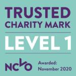 Trusted charity mark, level 1 awarded by NCVO November 2020